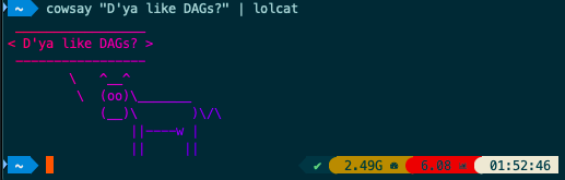 A rainbow colored ASCII cow asking wheter you like DAGs, in Zsh+powerlevel10k